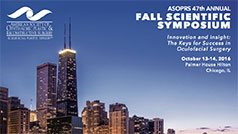 ASOPRS 47th ANNUAL - FALL SCIENTIFIC SYMPOSIUM