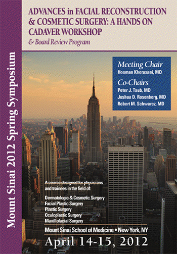 Advances in Facial Reconstruction and Cosmetic Surgery: A hands on Cadaver Workshop