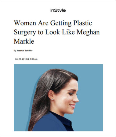 InStyle: Women Are Getting Plastic Surgery to Look like Meghan Markle