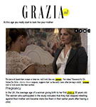 GRAZIA: At this age you really start to look like your mother